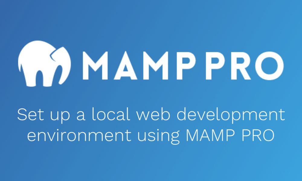 How to set up a local web development environment using MAMP PRO
